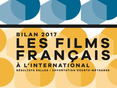 2017 Report on the Performance of French Films Abroad