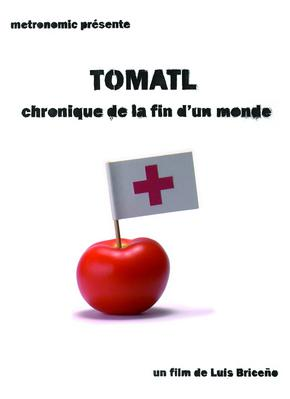 Tomatl, chronique de la fin d'un monde