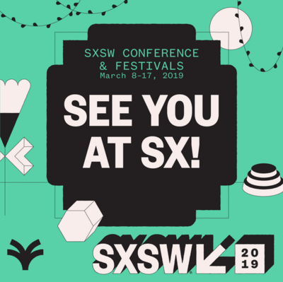 SXSW South by SouthWest - 2019