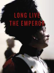 Long Live the Emperor
