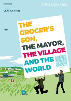 The Grocer's Son, the Mayor, the Village and the World