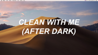 Clean With Me (After Dark)