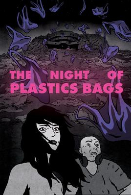 The Night of the Plastic Bags