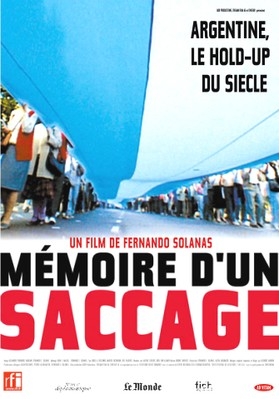 Memoire d'un saccage - Argentine, le hold-up du siecle / 仮題:略奪の記憶:アルゼンチン、世紀の武装強盗