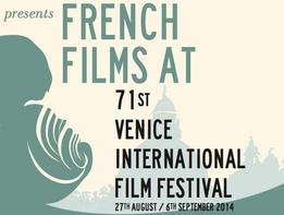 French films at the 71st Venice International Film Festival