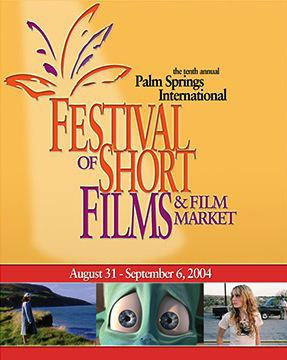 Festival Internacional de Cortometrajes de Palm Springs  - 2004