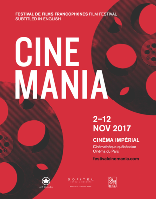 CINEMANIA Francophone Film Festival - 2017