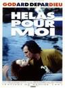 Hélas pour moi - Poster France