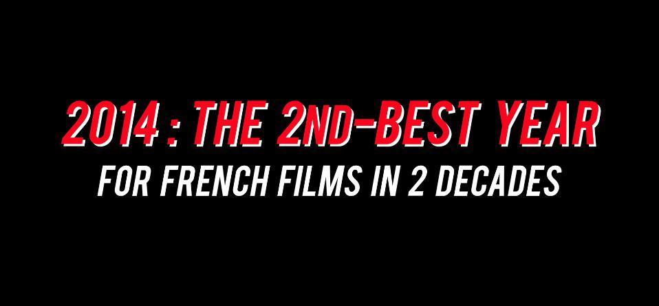 2014, excellente année pour le cinéma français