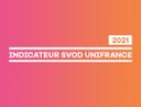 UniFrance publie son indicateur sur la place des films français sur les plateformes SVOD dans le monde en 2021