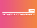 UniFrance publishes its market indicator detailing the position of French films on SVOD platforms around the world in 2021