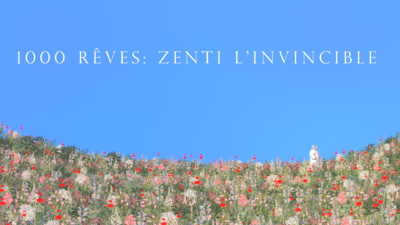 1000 rêves : Zenti l'invincible