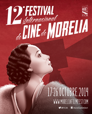 Festival Internacional de Cine de Morelia - 2014
