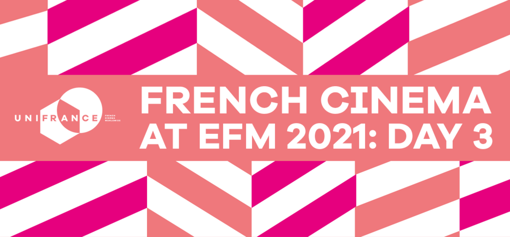 French cinema at the EFM: Day 3